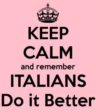 keep-calm-and-remember-italians-do-it-better